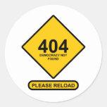 Error 404: Democracy Not Found Classic Round Sticker
