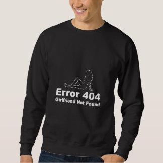 Error 404 - Girlfriend Not Found Pull Over Sweatshirts
