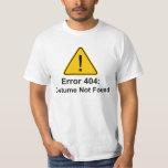 "Error 404 Halloween Costume Not Found T-Shirt<br><div class=""desc"">Blame it on a coding error.  Error 404: Costume not found!</div>"