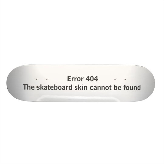 Error 404 - The skateboard skin cannot be found