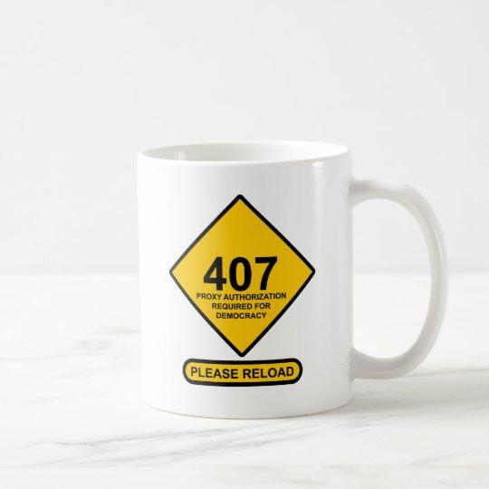 Error 407: Democracy Proxy Authentication Required Coffee Mug