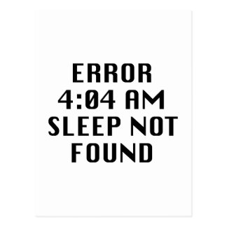 Error 4:04 AM Sleep Not Found Postcard