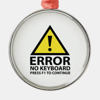 Error No Keyboard Press F1 To Continue Round Metal Christmas Ornament