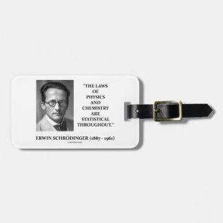 Erwin Schrödinger Physics Chemistry Statistical Luggage Tag