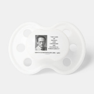 Erwin Schrödinger Physics Chemistry Statistical Pacifier