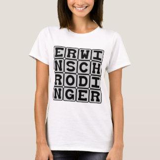 Erwin Schrodinger, Quantum Theorist T-Shirt