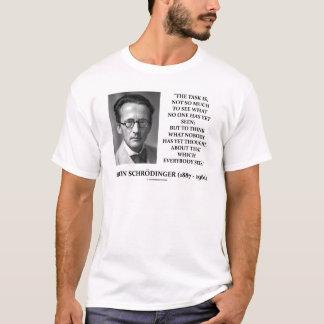 Erwin Schrödinger Task Think Nobody Yet Thought T-Shirt