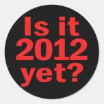 ¿Es 2012 todavía? El día pasado de Obama Pegatinas