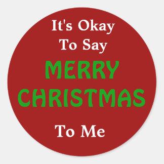 Es aceptable decir Felices Navidad a mí Pegatina Redonda