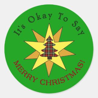 """""""Es aceptable decir Felices Navidad """" Pegatinas Redondas"""