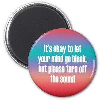 Es aceptable dejar su mente ir espacio en blanco imán redondo 5 cm