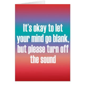 Es aceptable dejar su mente ir espacio en blanco tarjeta de felicitación