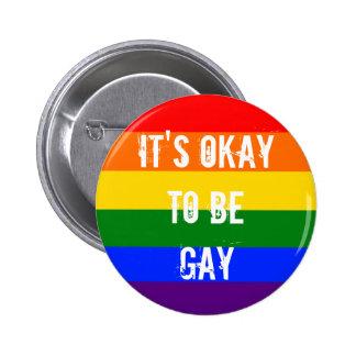 Es aceptable ser gay - ARCO IRIS Pin Redondo 5 Cm