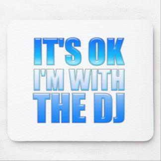 Es aceptable, yo está con DJ - disc jockey Alfombrilla De Ratones