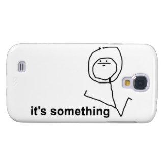 Es algo Meme cómico Funda Para Galaxy S4