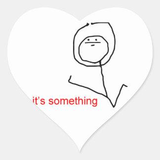 Es algo - meme pegatina en forma de corazón
