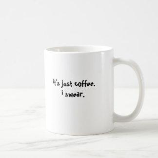 es apenas coffee.i jura taza