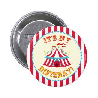 """""""Es botón del circo de mi cumpleaños"""" Pin Redondo De 2 Pulgadas"""