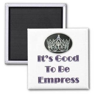 Es bueno ser emperatriz imán cuadrado