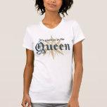 Es bueno ser la reina camisetas