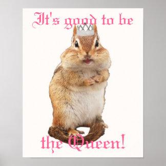 ¡Es bueno ser la reina! Poster del Chipmunk