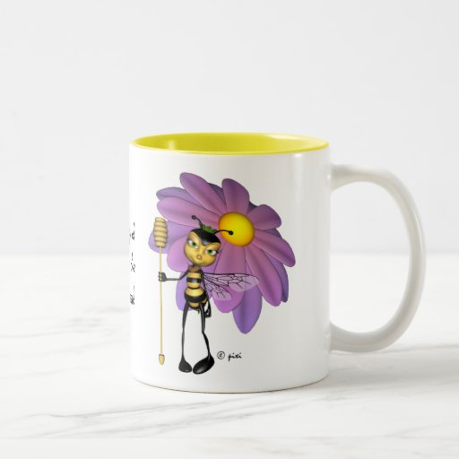 """Es bueno ser la taza de la abeja de la reina"" -"