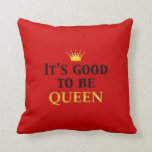 ¡Es bueno ser reina! Almohada