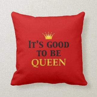 ¡Es bueno ser reina! Cojín