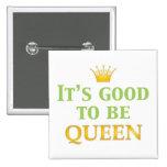¡Es bueno ser reina! Pin