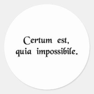Es cierto, porque es imposible pegatina redonda