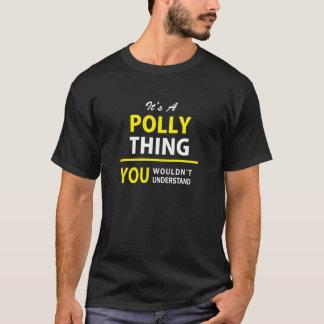 ¡Es cosa de POLLY de A, usted no entendería!! Playera