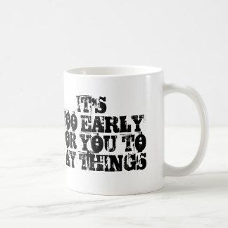 Es demasiado temprano para que usted diga la taza