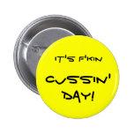 ¡Es día de Cussin del f'kin! Pin