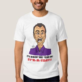 ¡Es doin yo 'ead adentro!! ¡Ev'r-r-yday!!! Camisas