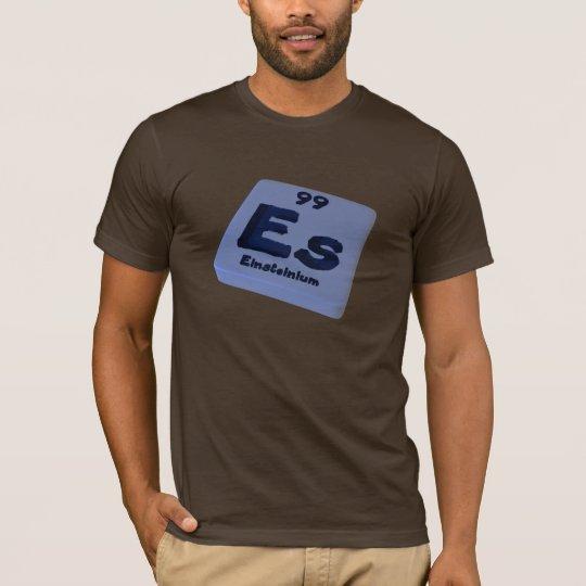 Es Einsteinium T-Shirt