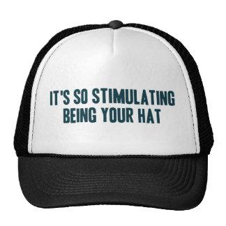 Es el ser tan estimulante su gorra