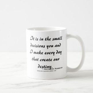 Es en las pequeñas decisiones usted y hago el ev… taza de café