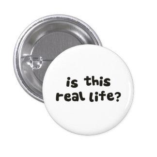 ¿Es esta vida real?  Metafísico bebido Pin Redondo 2,5 Cm