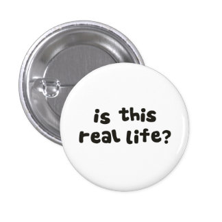 ¿Es esta vida real?  Metafísico bebido Pin Redondo De 1 Pulgada
