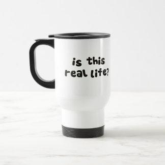 ¿Es esta vida real Metafísico bebido Tazas