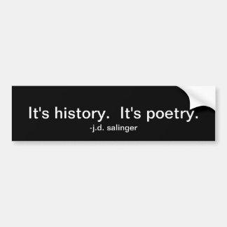Es historia. Es poesía. Pegatina para el parachoqu Etiqueta De Parachoque