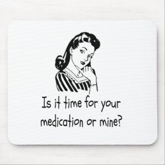 ¿Es hora para su medicación o mina? Alfombrillas De Raton
