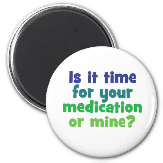 ¿Es hora para su medicación o mina? Imán Redondo 5 Cm