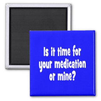 ¿Es hora para su medicación o mina? Imán Cuadrado