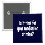 ¿Es hora para su medicación o mina? Pin Cuadrado