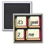 ¡Es imán de Geek-2-Me!