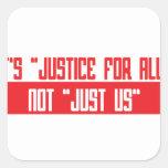 """Es """"justicia para todos"""" """"no apenas nosotros """" calcomania cuadradas personalizadas"""