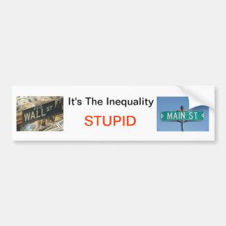 Es la desigualdad ESTÚPIDA Etiqueta De Parachoque