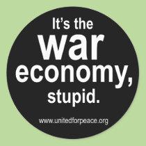 Es la economía de la guerra, estúpida. Pegatina calcomanías