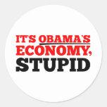 Es la economía de Obama estúpida Pegatina Redonda